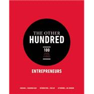 The Other Hundred Entrepreneurs 100 Faces, Places, Stories by Unknown, 9781780747125