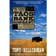 The Great Taos Bank Robbery: And Other True Stories of the Southwest by Hillerman, Tony, 9780060937126