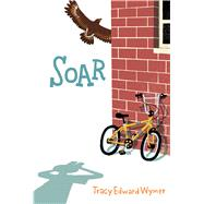 Soar by Wymer, Tracy Edward, 9781481447126