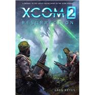 XCOM 2: Resurrection by Editions, Insight; Keyes, Greg; Palumbo, David, 9781608877126