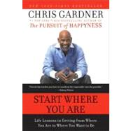Start Where You Are by Gardner, Chris, 9780061537127