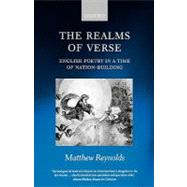 The Realms of Verse 1830-1870 English Poetry in a Time of Nation-Building by Reynolds, Matthew, 9780198187127