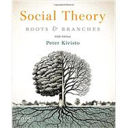 Social Theory Roots and Branches by Kivisto, Peter, 9780199937127