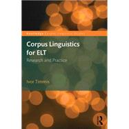 Corpus Linguistics for ELT: Research and Practice by Timmis; Ivor, 9780415747127