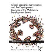 Global Economic Governance and the Development Practices of the Multilateral Development Banks by Park; Susan, 9781138827127