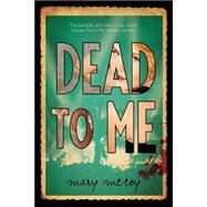Dead to Me by McCoy, Mary, 9781423187127