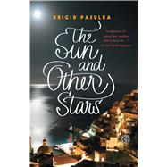 The Sun and Other Stars A Novel by Pasulka, Brigid, 9781451667127