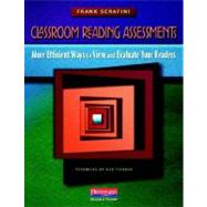 Classroom Reading Assessments : Windows into More Efficient and Authentic Ways to Evaluate Your Readers by Serafini, Frank; Tierney, Robert J., 9780325027128