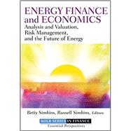 Energy Finance : Analysis and Valuation, Risk Management, and the Future of Energy by Simkins, Betty; Simkins, Russell, 9781118017128