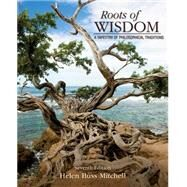 Roots of Wisdom A Tapestry of Philosophical Traditions by Mitchell, Helen Buss, 9781285197128