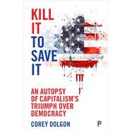 Kill It to Save It by Dolgon, Corey, 9781447317128