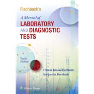 Fischbach's A Manual of Laboratory and Diagnostic Tests by Fischbach, Frances Talaska; Fischbach, Margaret A., 9781496377128