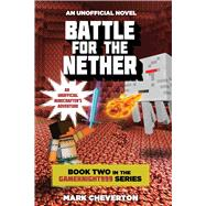 Battle for the Nether by Cheverton, Mark, 9781632207128