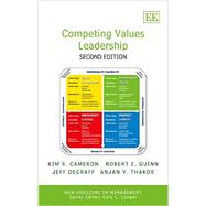 Competing Values Leadership by Cameron, Kim S.; Quinn, Robert E.; Degraff, Jeff; Thakor, Anjan V., 9781783477128