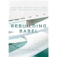 Rebuilding Babel by Crinson, Mark, 9781784537128