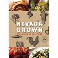 Nevada Grown A Year in Local Food by Unknown, 9781936097128
