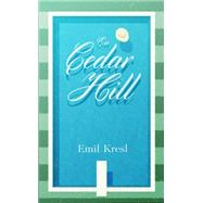 On Cedar Hill by Kresl, Emil, 9780692487129
