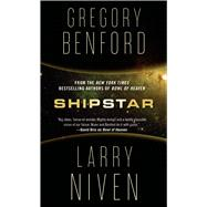 Shipstar A Science Fiction Novel by Benford, Gregory; Niven, Larry, 9780765367129