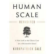 Human Scale Revisited by Sale, Kirkpatrick, 9781603587129