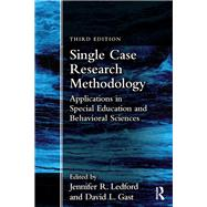 Single Case Research Methodology: Applications in Special Education and Behavioral Sciences by Ledford; Jennifer, 9781138557130