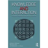 Knowledge and Interaction: A Synthetic Agenda for the Learning Sciences by diSessa; Andrea A., 9781138797130
