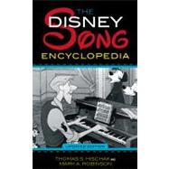 The Disney Song Encyclopedia by Hischak, Thomas S.; Robinson, Mark A., 9781589797130
