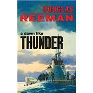A Dawn Like Thunder by Reeman, Douglas, 9781590137130