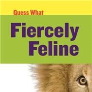 Fiercely Feline by Calhoun, Kelly, 9781633627130