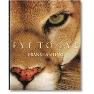 Eye to Eye by Lanting, Frans; Eckstrom, Christine, 9783836547130