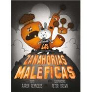 Las zanahorias maleficas / Creepy Carrots by Reynolds, Aaron; Brown, Peter, 9788416117130