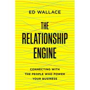 The Relationship Engine by Wallace, Ed, 9780814437131