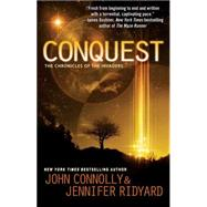 Conquest Book 1, The Chronicles of the Invaders by Connolly, John; Ridyard, Jennifer, 9781476757131