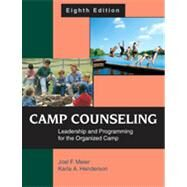 Camp Counseling : Leadership and Programming for the Organized Camp by Meier, Joel F.; Henderson, Karla A., 9781577667131