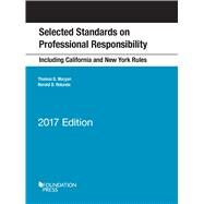 Selected Standards on Professional Responsibility, 2017 by Morgan, Thomas D.; Rotunda, Ronald D., 9781634607131