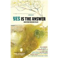 Yes Is The Answer And Other Prog Rock Tales by Weingarten, Marc; Cornell, Tyson; Moody, Rick; Bock, Charles; Greenland, Seth, 9781940207131