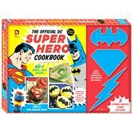 The Official Dc Super Hero Cookbook by Mead, Matthew, 9781941367131