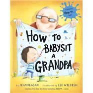 How to Babysit a Grandpa by REAGAN, JEANWILDISH, LEE, 9780375867132
