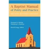 A Baptist Manual of Polity and Practice by Maring, Norman H.; Hudson, Winthrop S.; Gregg, David, 9780817017132