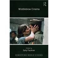 Middlebrow Cinema by Faulkner; Sally, 9781138777132