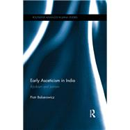 Early Asceticism in India: Ajivikism and Jainism by Balcerowicz; Piotr, 9781138847132