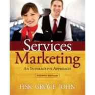 Services Marketing Interactive Approach by Fisk, Raymond P.; Grove, Stephen J.; John, Joby, 9781285057132