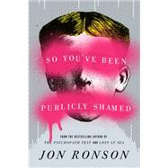 So You've Been Publicly Shamed by Ronson, Jon, 9781594487132