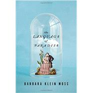 The Language of Paradise by Moss, Barbara Klein, 9780393057133