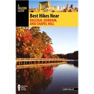 Falcon Guide Best Hikes Near Raleigh, Durham, and Chapel Hill by Molloy, Johnny, 9781493017133