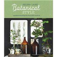 Botanical Style by Lake, Selina; Whiting, Rachel, 9781849757133