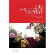 The Politics of Protest Social Movements in America by Meyer, David S., 9780199937134