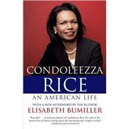 Condoleezza Rice: An American Life by BUMILLER, ELISABETH, 9780812977134