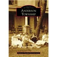 Anderson Township by Anderson Township Historical Society, 9781467127134