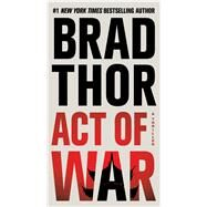 Act of War A Thriller by Thor, Brad, 9781476717135