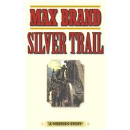 SILVER TRAIL PA by BRAND,MAX, 9781620877135